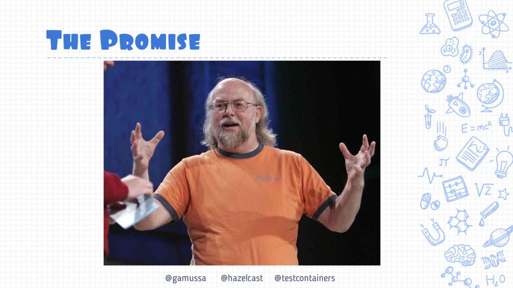 @gamussa @hazelcast @testcontainers The Promise
