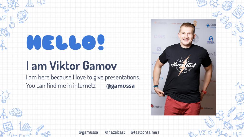 @gamussa @hazelcast @testcontainers HELLO! I am...