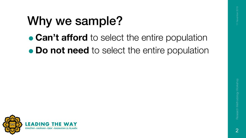 Why we sample? =Can't afford to select the enti...