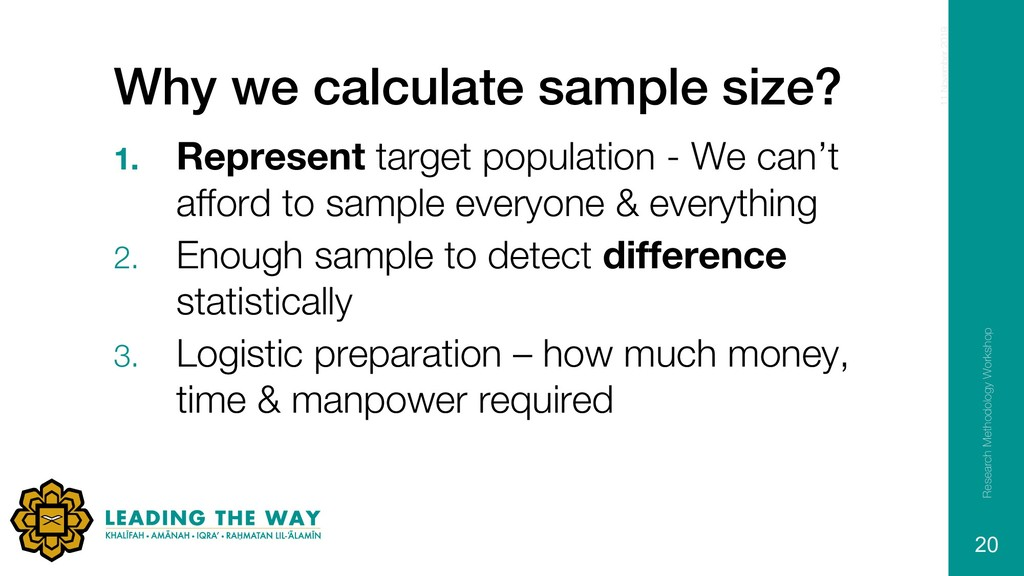 Why we calculate sample size? 1. Represent targ...