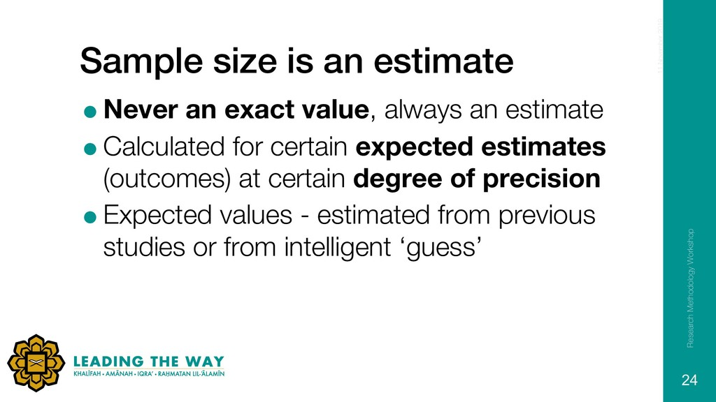 Sample size is an estimate =Never an exact valu...