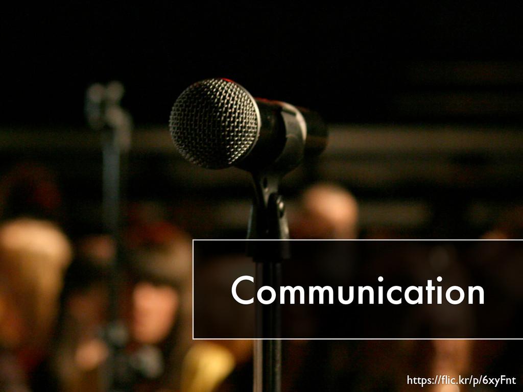 Communication https://flic.kr/p/6xyFnt