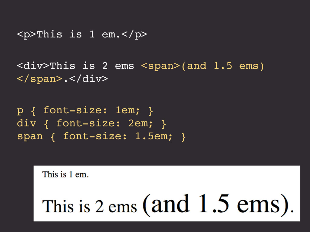 <p>This is 1 em.</p> <div>This is 2 ems <span>(...