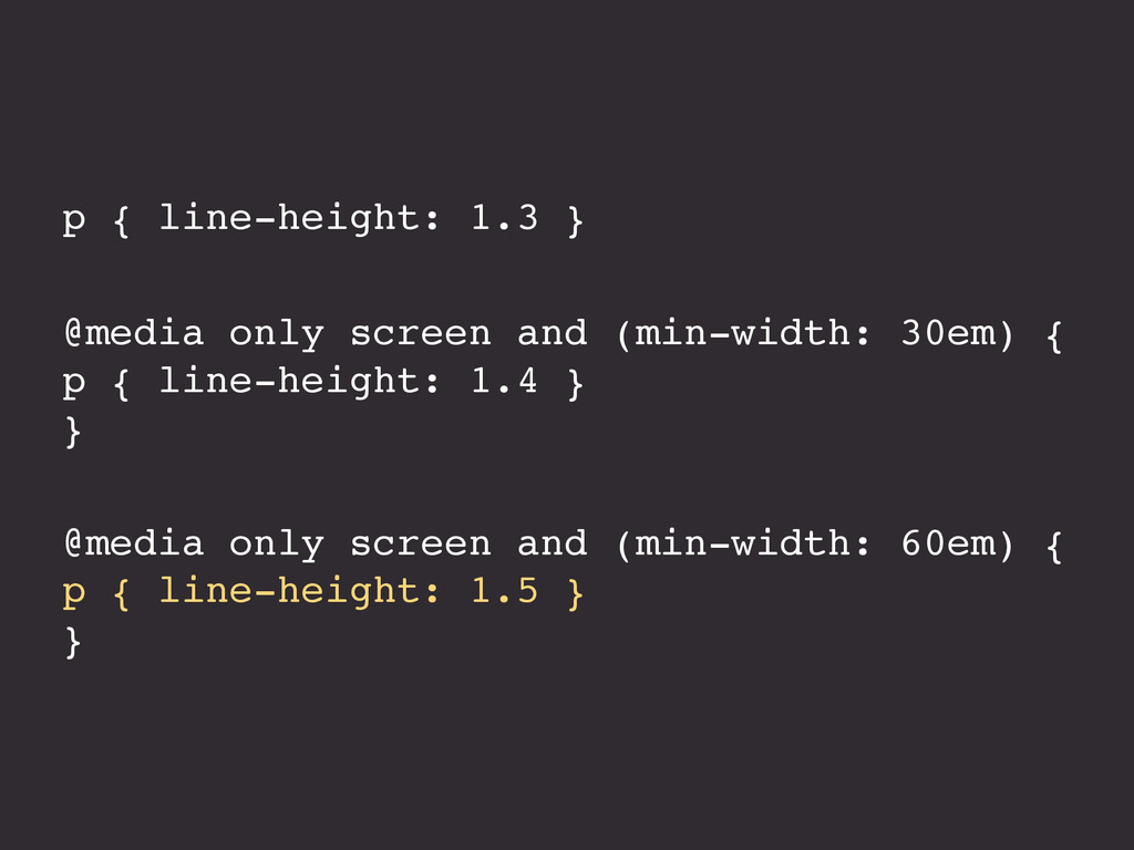 p { line-height: 1.3 } @media only screen and (...