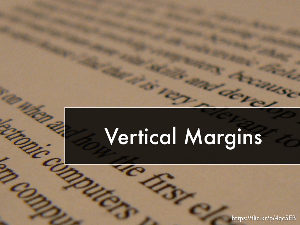 Vertical Margins https://flic.kr/p/4qc5EB