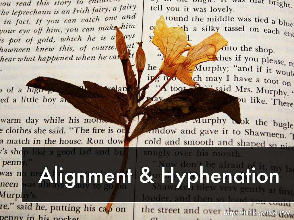 Alignment & Hyphenation https://flic.kr/p/8veLPW