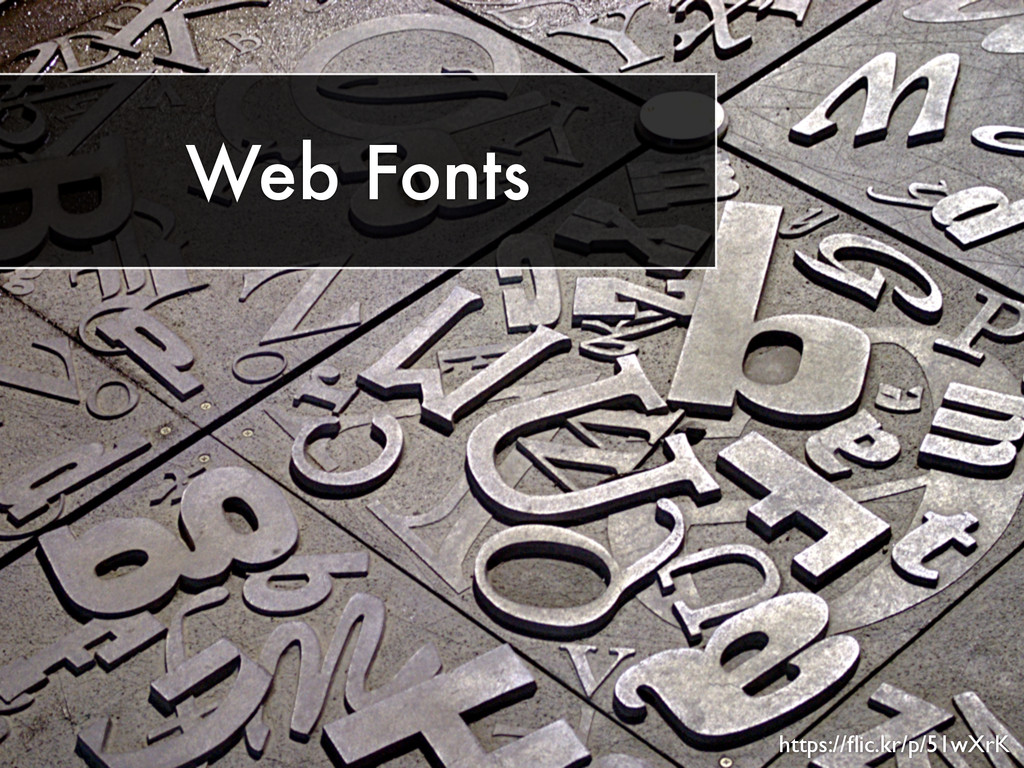 Web Fonts https://flic.kr/p/51wXrK
