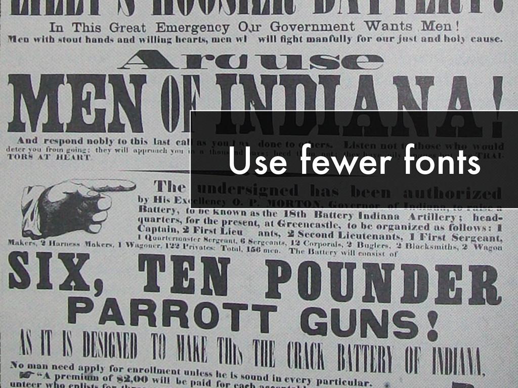 Use fewer fonts