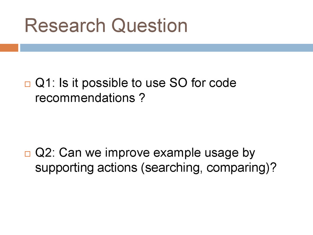 Research Question  Q1: Is it possible to use S...
