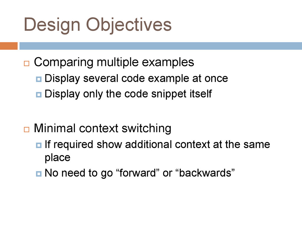 Design Objectives  Comparing multiple examples...
