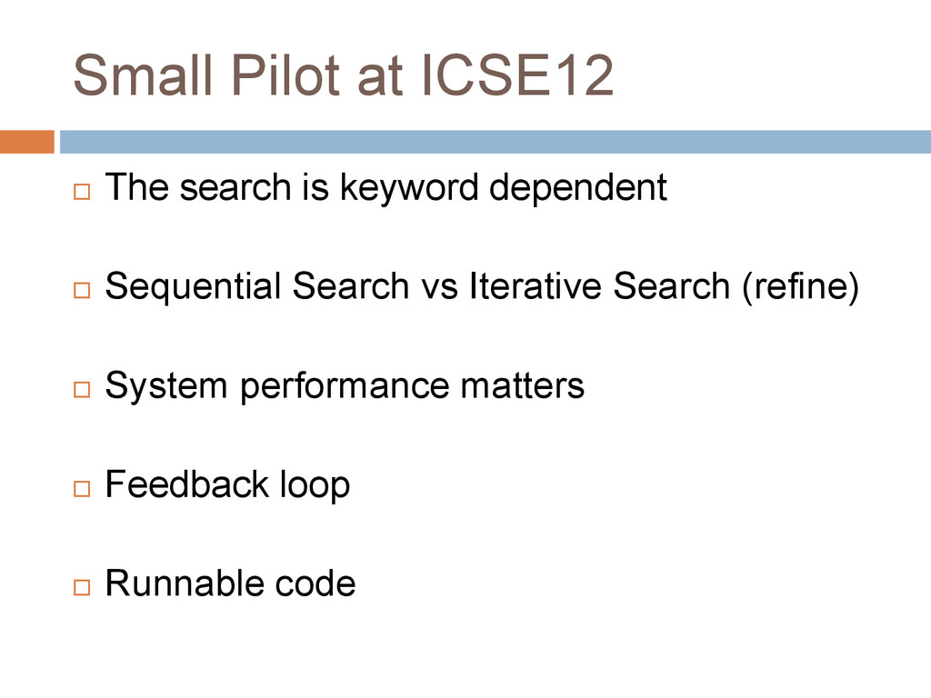 Small Pilot at ICSE12  The search is keyword d...