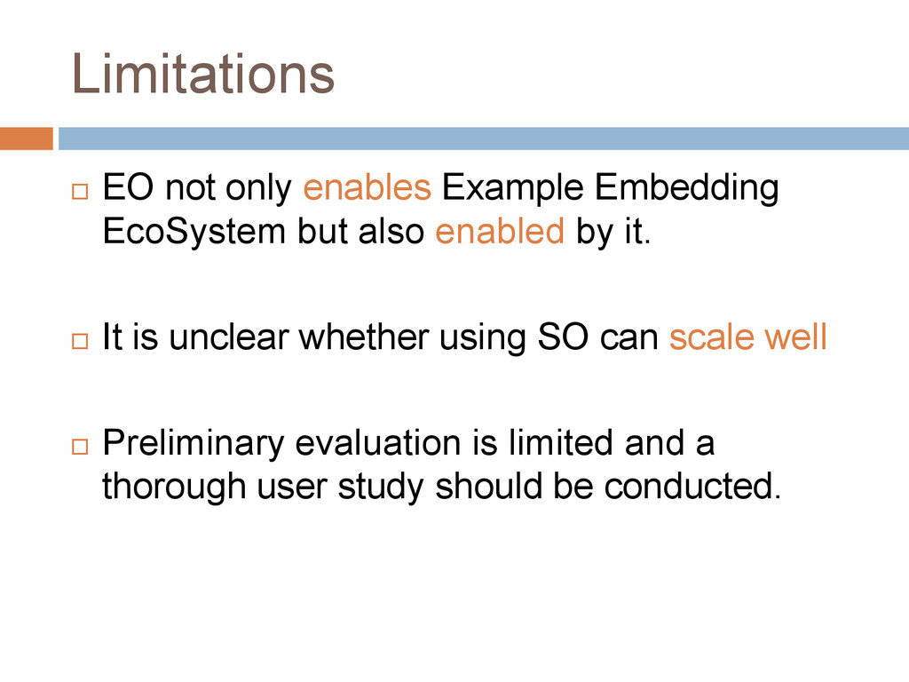 Limitations  EO not only enables Example Embed...