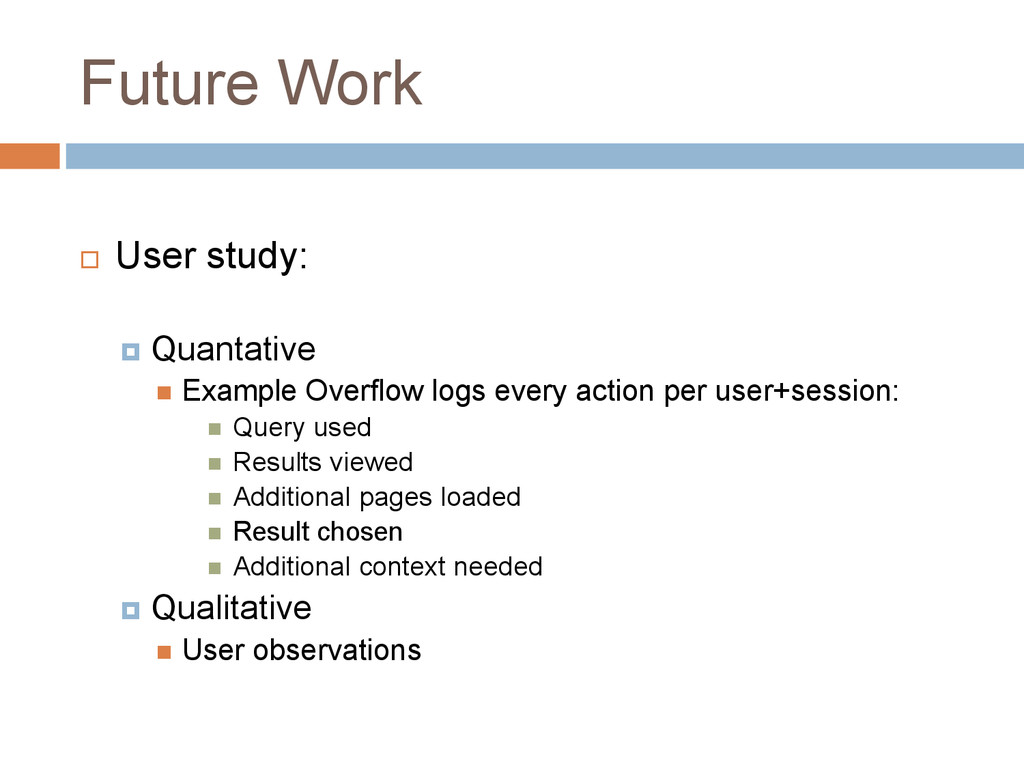 Future Work  User study:  Quantative  Exampl...