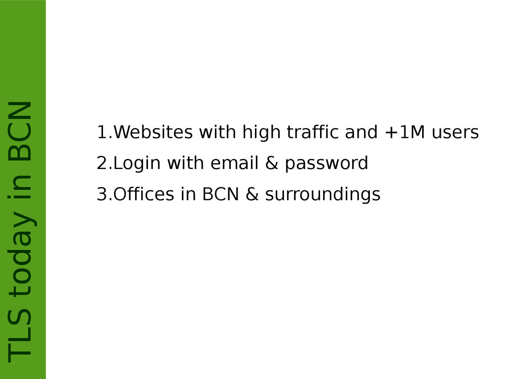 TLS today in BCN 1.Websites with high traffic a...