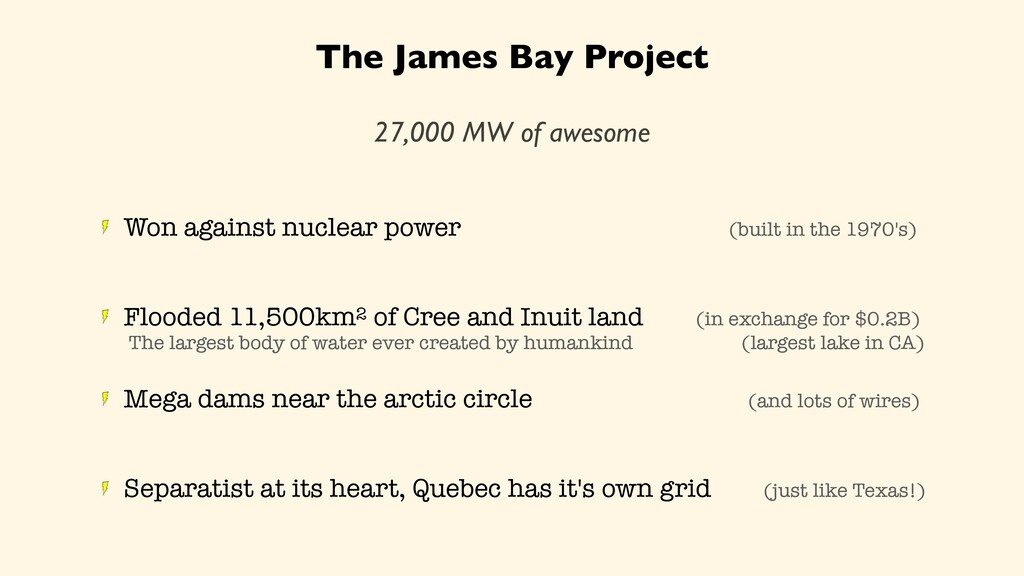 The James Bay Project 27,000 MW of awesome Won ...