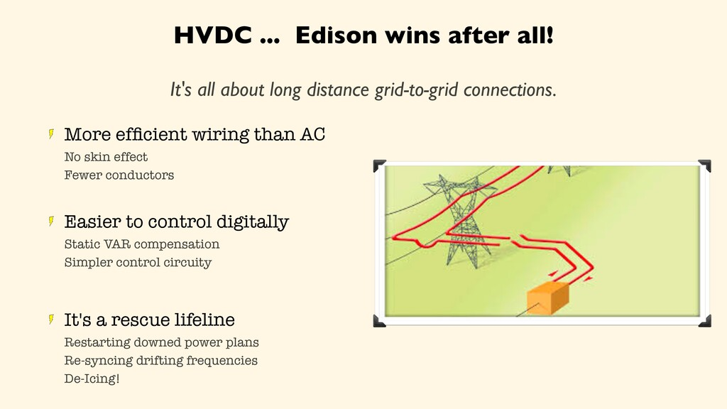 HVDC ... Edison wins after all! It's all about ...