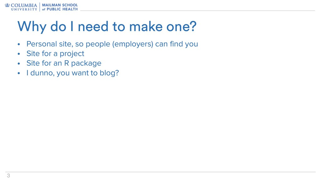 3 • Personal site, so people (employers) can fi...