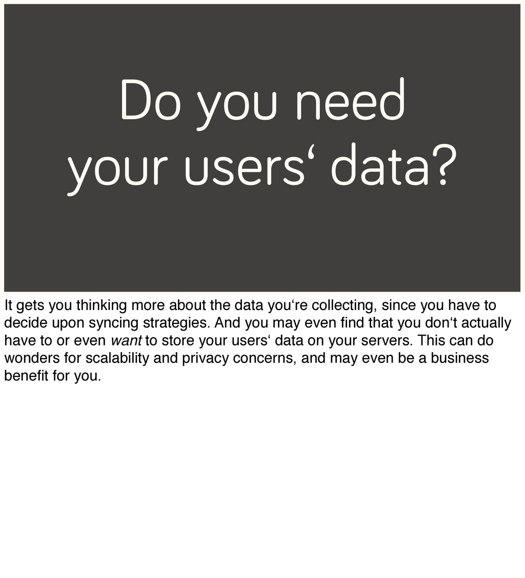Do you need your users' data? It gets you think...