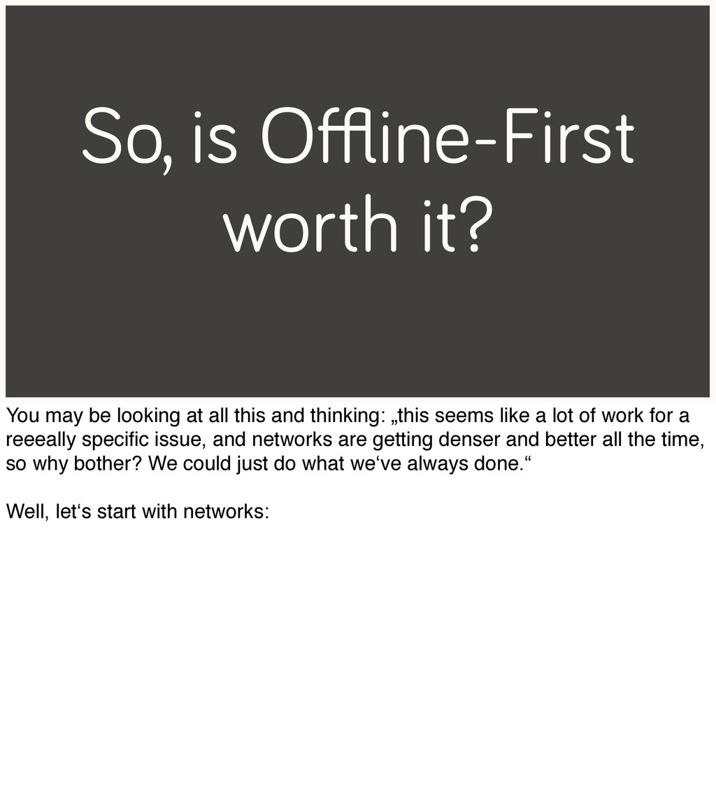 So, is Offline-First worth it? You may be looking...