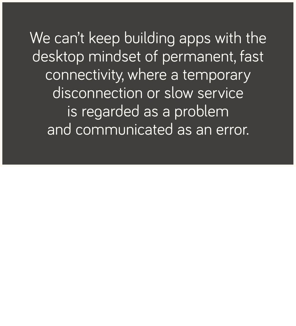 We can't keep building apps with the desktop mi...