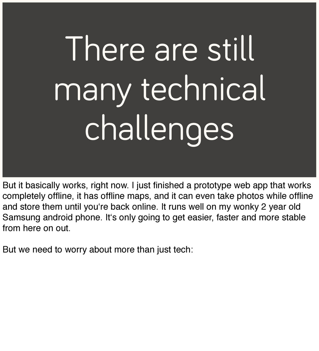 There are still many technical challenges But i...