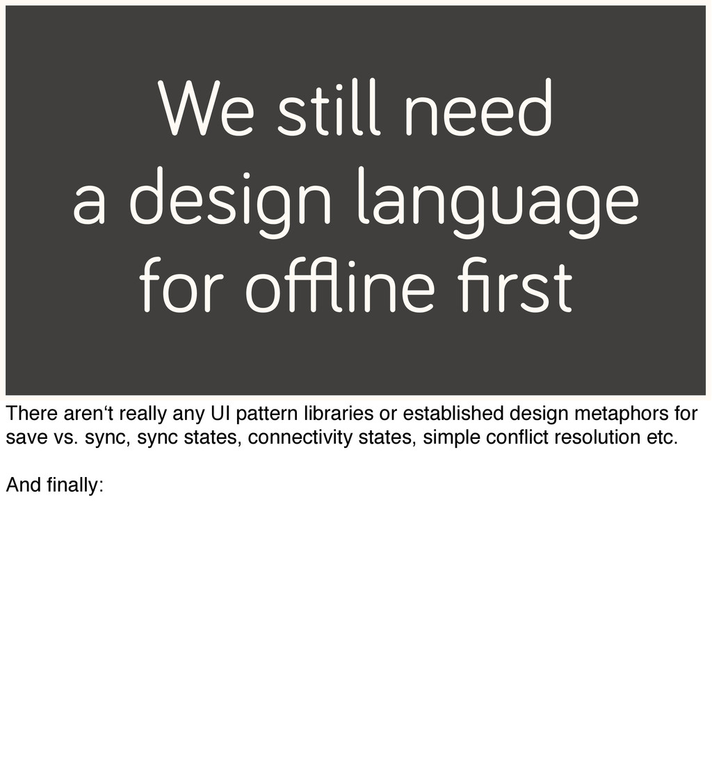 We still need a design language for offline first ...