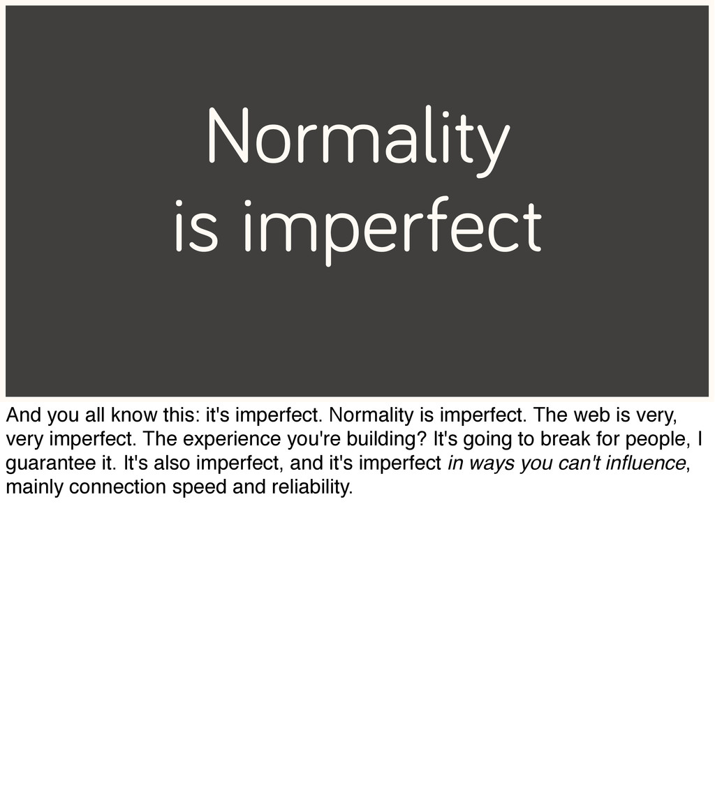Normality is imperfect And you all know this: i...