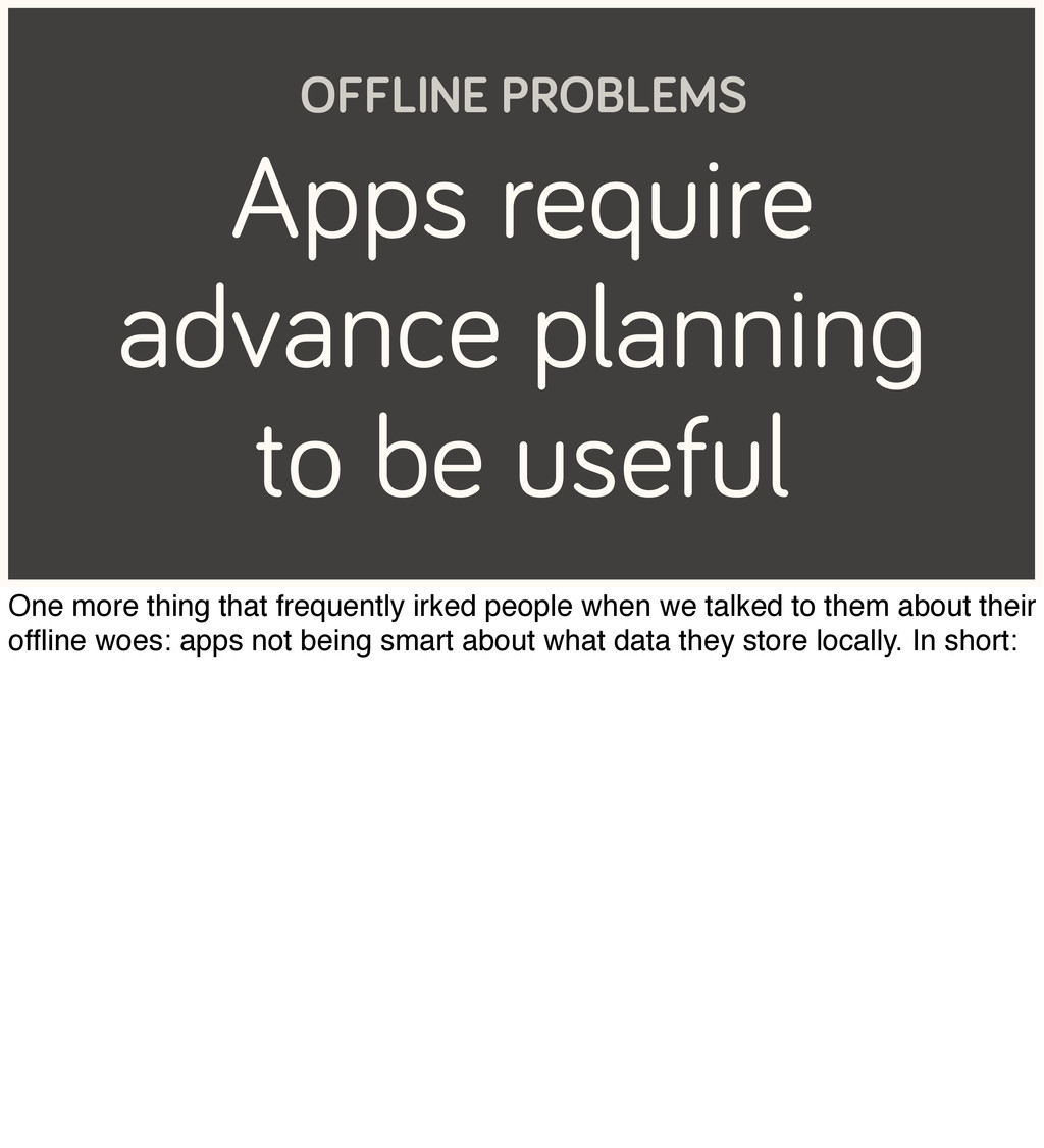 Apps require advance planning to be useful OFFL...