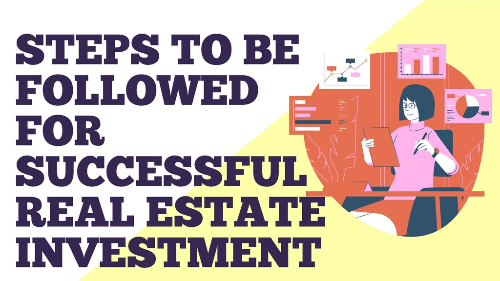 STEPS TO BE FOLLOWED FOR SUCCESSFUL REAL ESTATE...