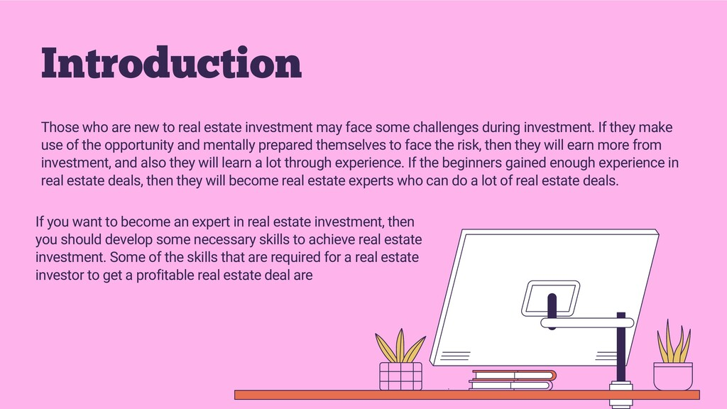 Those who are new to real estate investment may...