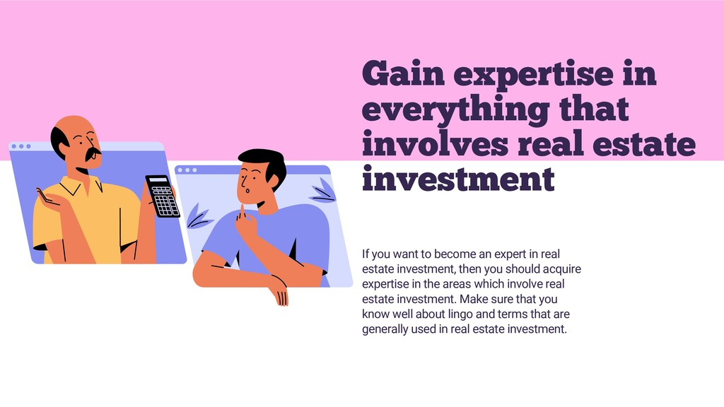 If you want to become an expert in real estate ...