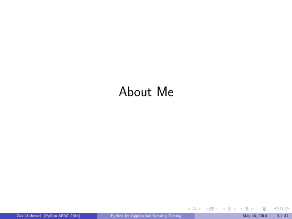 About Me Zaki Akhmad (PyCon APAC 2014) Python f...