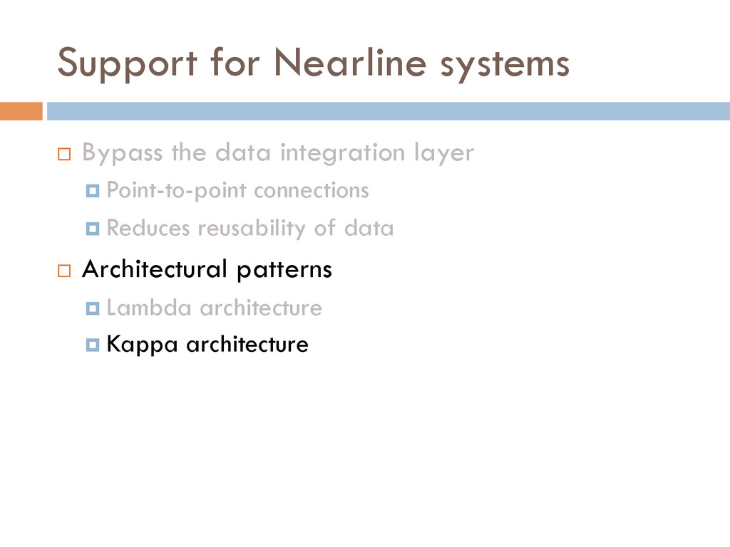 Support for Nearline systems ¨ Bypass the dat...