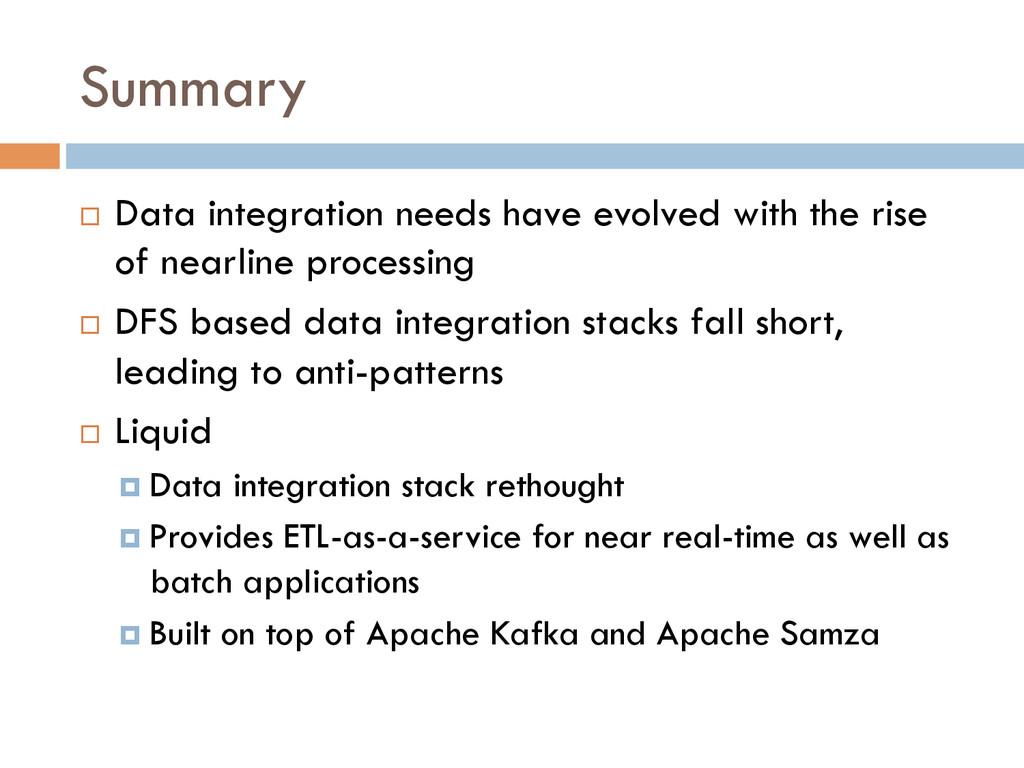 Summary ¨ Data integration needs have evolved...