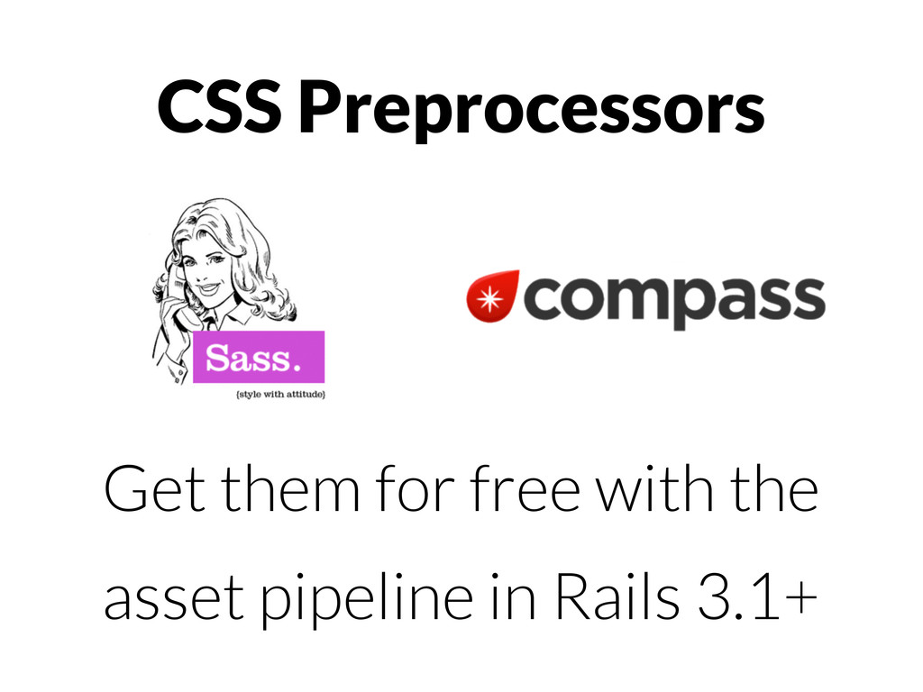 CSS Preprocessors Get them for free with the as...