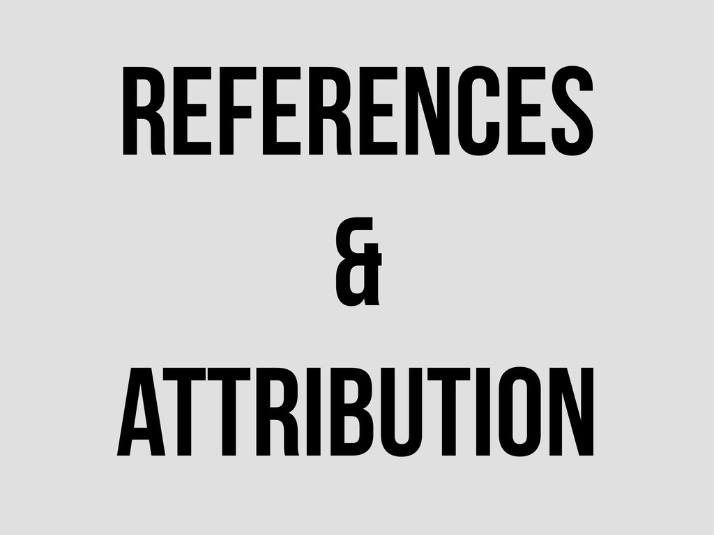 References & Attribution