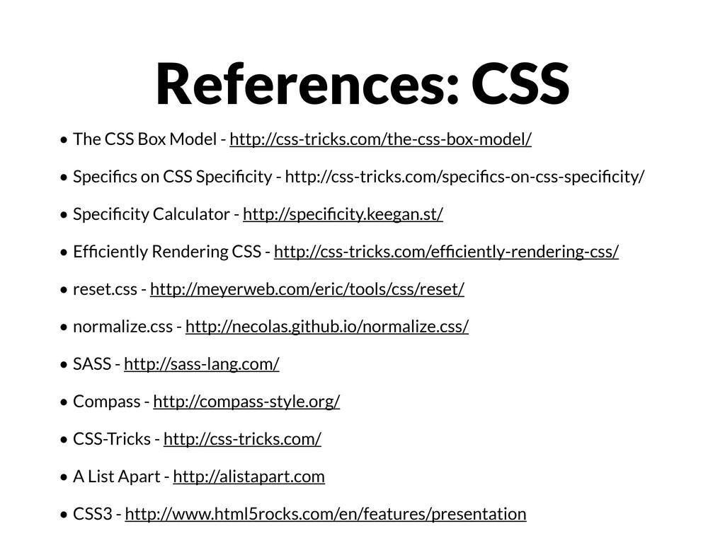 • The CSS Box Model - http://css-tricks.com/the...
