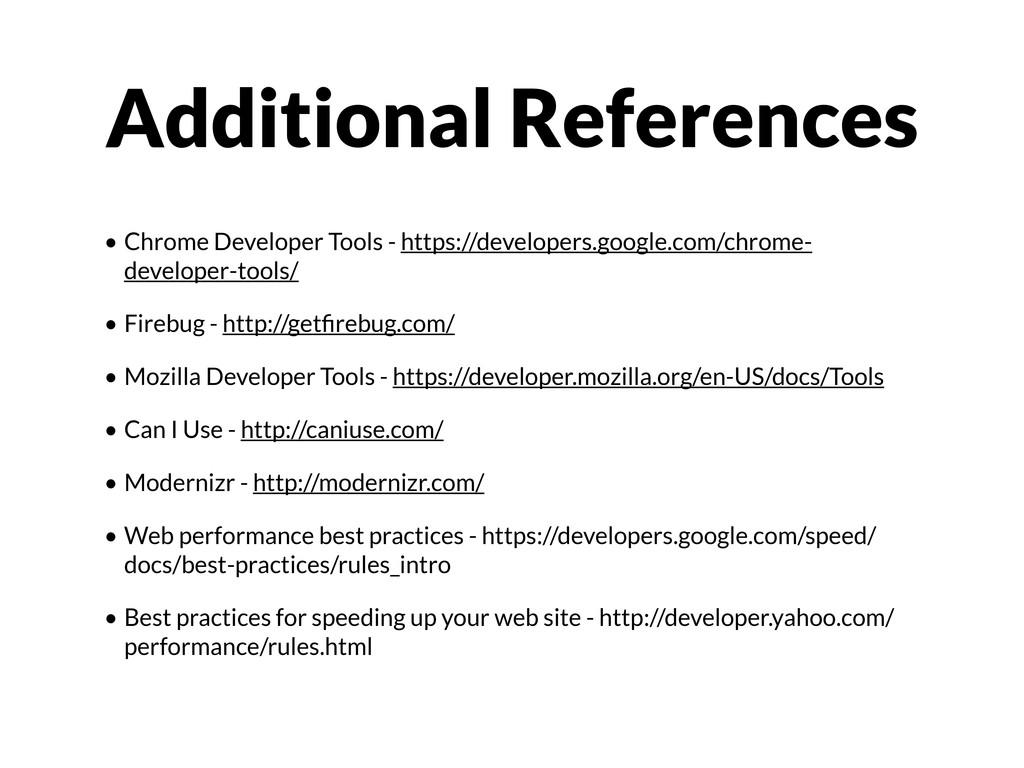 • Chrome Developer Tools - https://developers.g...