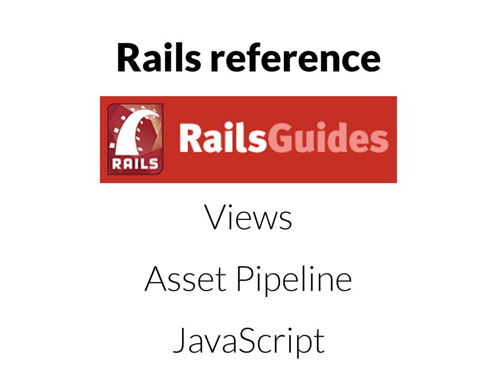 Rails reference Views Asset Pipeline JavaScript