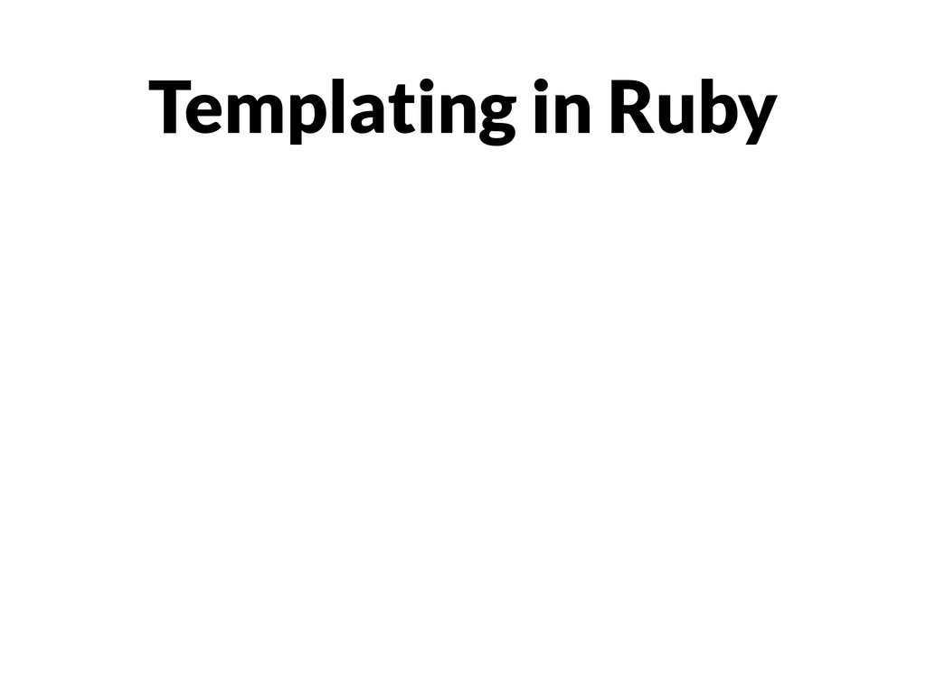 Templating in Ruby