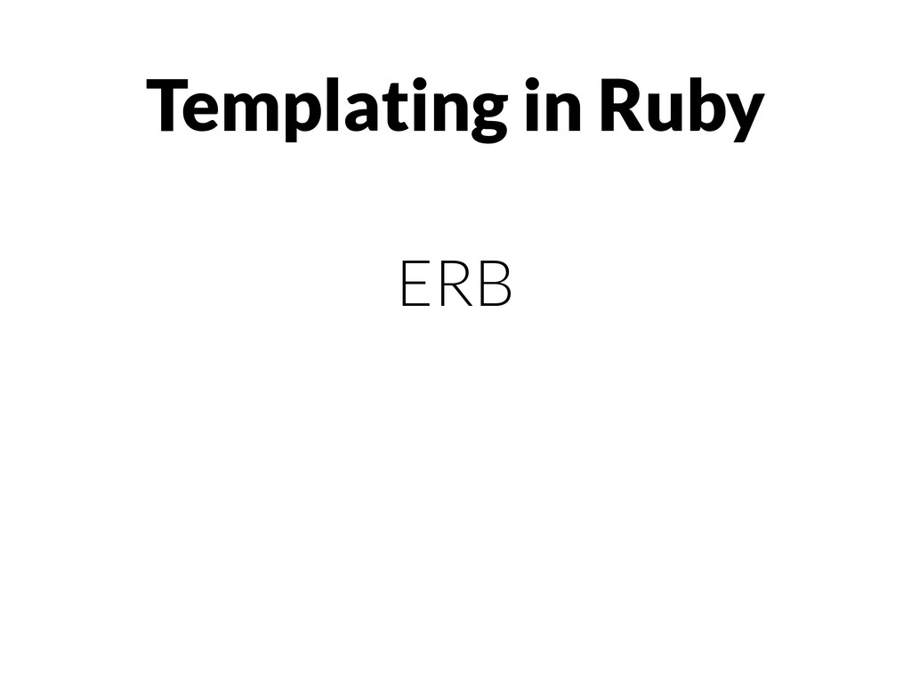 Templating in Ruby ERB