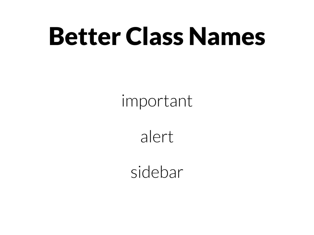 Better Class Names important alert sidebar
