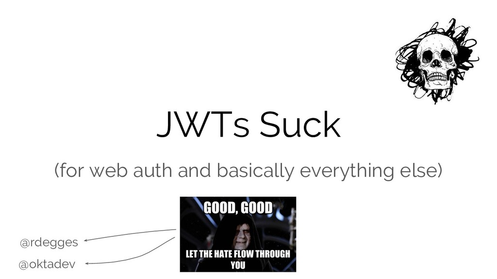 JWTs Suck (for web auth and basically everythin...
