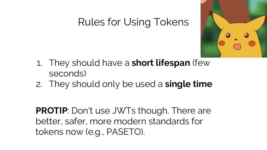 Rules for Using Tokens 1. They should have a sh...