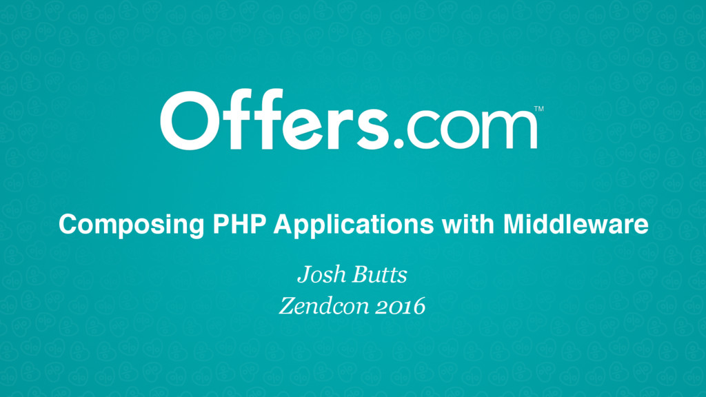 Composing PHP Applications with Middleware Josh...