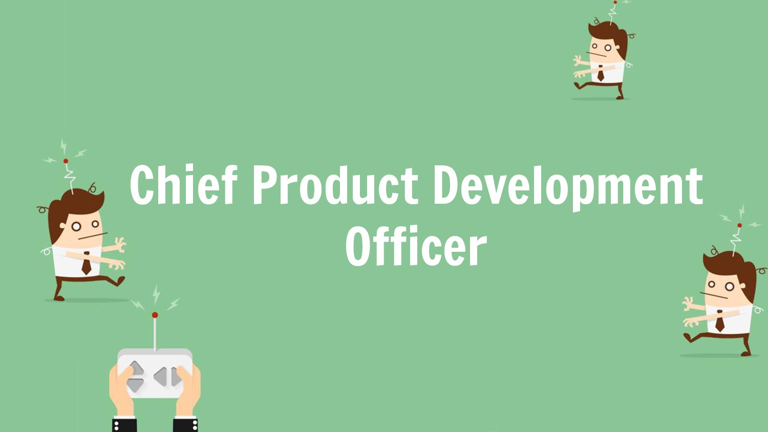 Chief Product Development Officer
