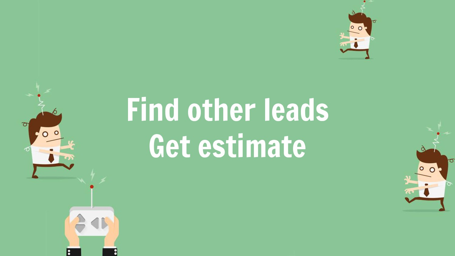 Find other leads Get estimate