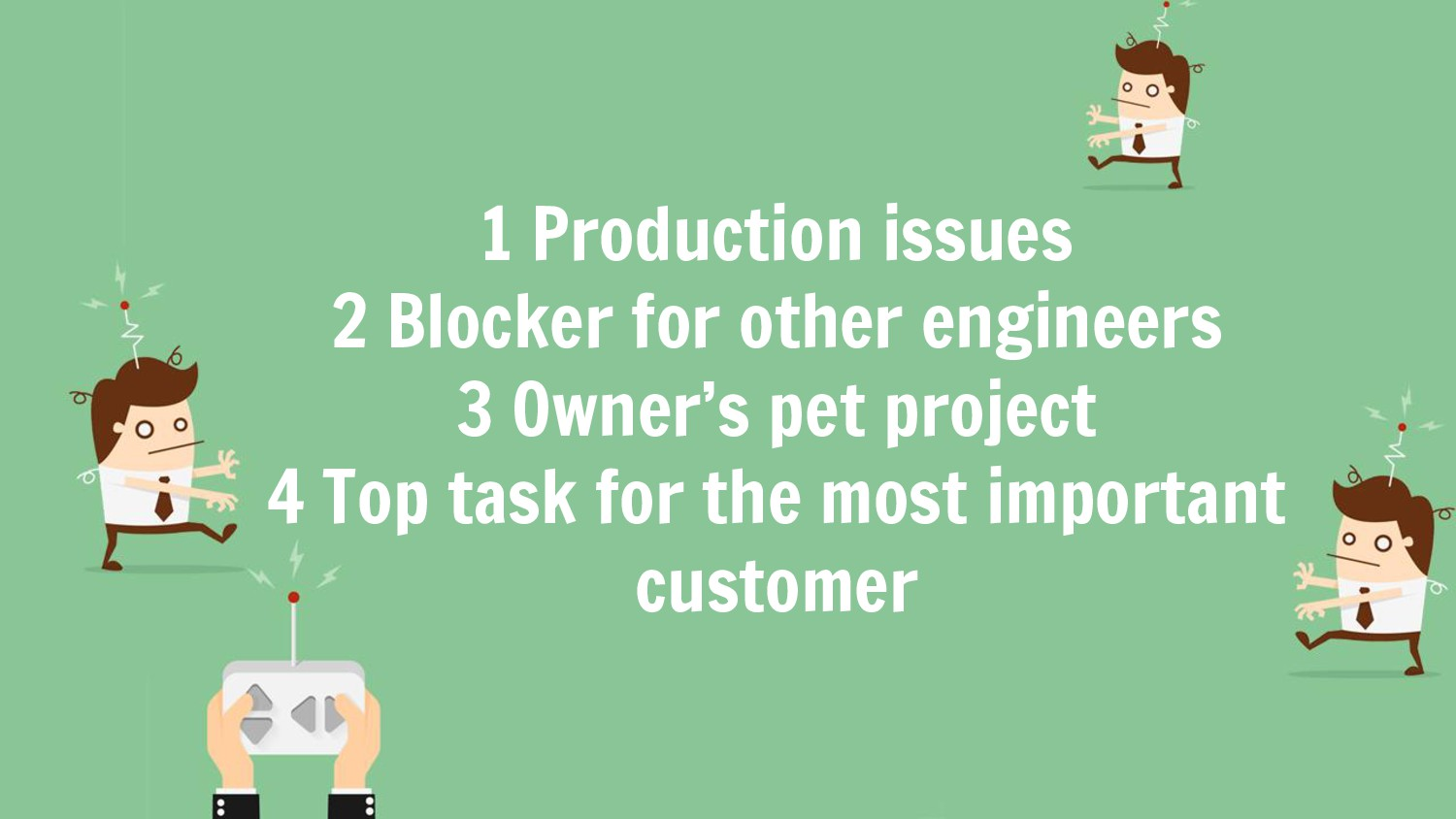 1 Production issues 2 Blocker for other enginee...