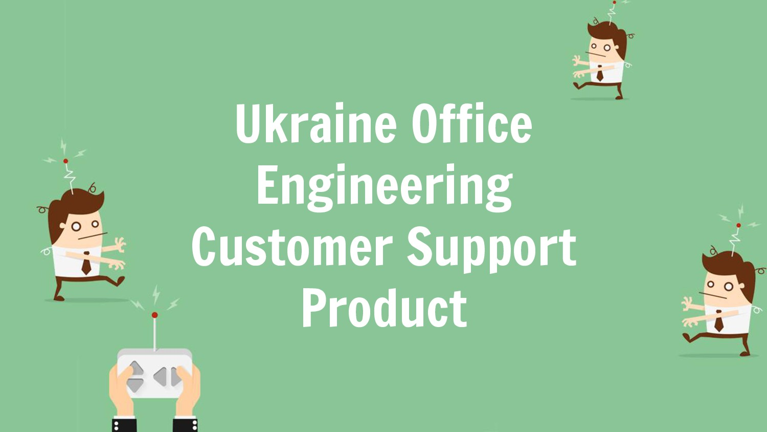 Ukraine Office Engineering Customer Support Pro...