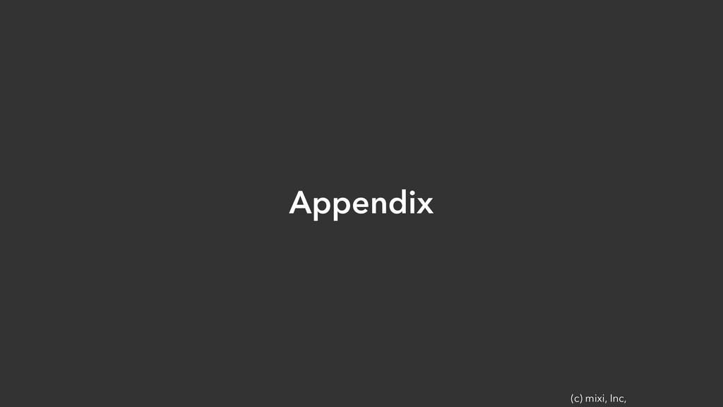 (c) mixi, Inc, Appendix